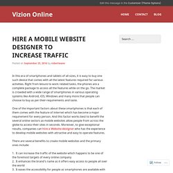 Hire a Mobile Website Designer to Increase Traffic