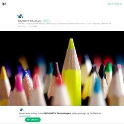8 Traits of Website Designing Company – KNOWARTH Technologies – Medium