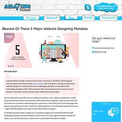Beware Of These 5 Major Website Designing Mistakes