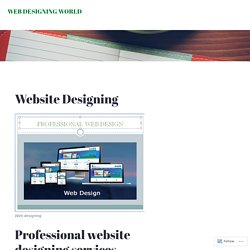 Website Designing – WEB DESIGNING WORLD