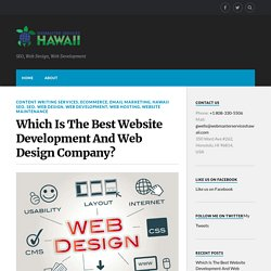 Which Is The Best Website Development And Web Design Company?