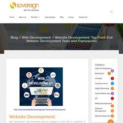 Website Development: Top Front End Website Development Tools and Frameworks