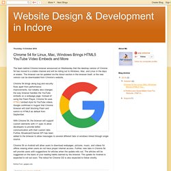 Website Design & Development in Indore: Chrome 54 for Linux, Mac, Windows Brings HTML5 YouTube Video Embeds and More