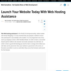 Launch Your Website Today With Web Hosting Assistance