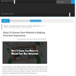 Ways To Ensure Your Website Is Making First Best Impression - EXEIdeas – Let's Your Mind Rock
