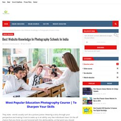 Best Website Knowledge In Photography Schools In India