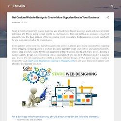 Get Custom Website Design to Create More Opportunities in Your Business