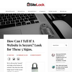 How Can I Tell If A Website is Secure? Look for These 5 Signs. – The SiteLock Blog