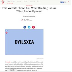 This Website Shows You What Reading Is Like When You're Dyslexic