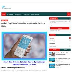 Get Best Easy Website Solution How to Optimization Website In Mobile