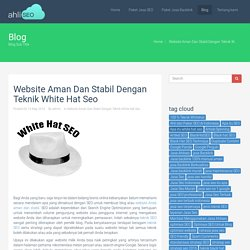 Website Aman Dan Stabil Dengan Teknik White HatSeo