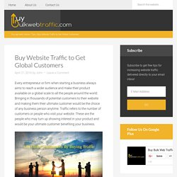 Buy Website Traffic to Get Global Customers