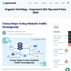 The 5 Easy Steps To Buy Website Traffic Strategically
