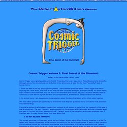 The Robert Anton Wilson Website - Cosmic Trigger Volume I: Final Secret of the Illuminati