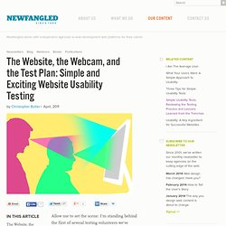 The Website, the Webcam, and the Test Plan: Simple and Exciting Website Usability Testing
