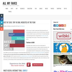 Best of 2013: Top 10 Cool Websites of the Year « The @allmyfaves Blog: Expert Reviews about Cool New Sites