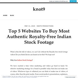 Top 5 Websites To Buy Most Authentic Royalty-Free Indian Stock Footage