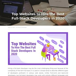Top Websites to Hire the Best Full-Stack Developers in 2020 - Full Stack Developer