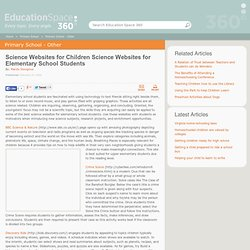 Science Websites for Children Science Websites for Elementary School Students by Mandy Donoghue