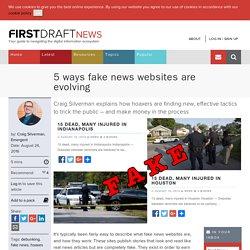 5 ways fake news websites are evolving - First Draft News