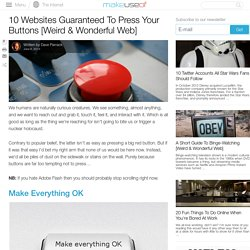 10 Websites Guaranteed To Press Your Buttons [Weird & Wonderful Web]