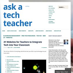 41 Websites for Teachers to Integrate Tech into Your Classroom