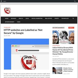 """HTTP websites are Labelled as 'Not Secure"""" by Google"""