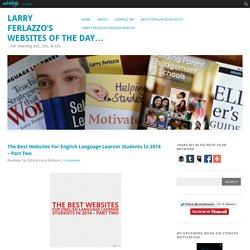 The Best Websites For English Language Learner Students In 2014 – Part Two