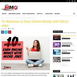 10 Websites to Earn Online Money With Micro Jobs - Make Money Grab