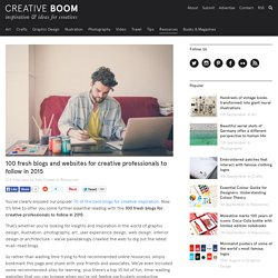 100 fresh blogs and websites for creative professionals to follow in 2015