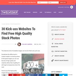 30+ Kick-Ass Websites To Find Free Quality Stock Photos