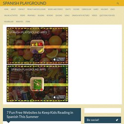 7 Fun Free Websites to Keep Kids Reading in Spanish This Summer - Spanish Playground
