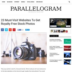 23 Must-Visit Websites To Get Royalty Free Stock Photos