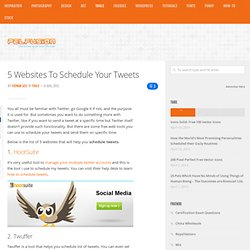 5 Websites To Schedule Your Tweets | Tools | PelFusion Design Magazine
