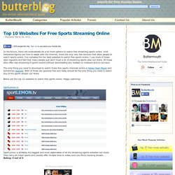 Top 10 Websites for Free Sports Streaming Online ~ ButterBlog