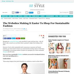 The Websites Making It Easier To Shop For Sustainable Fashion