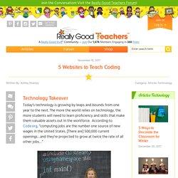5 Websites to Teach Coding - Really Good Teachers™ Blog and Forum