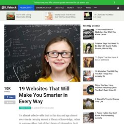 19 Websites That Will Make You Smarter in Every Way