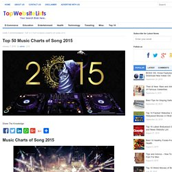 Top 50 Music Charts of Song 2015 - Top Websites & Most Visited Websites List - TopWebsiteLists.com