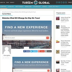 Websites What Will Whange the Way We Travel - Turizmglobal.com