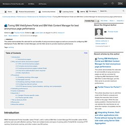 WebSphere Portal Family wiki : Performance for WebSphere Portal : Tuning IBM WebSphere Portal and IBM Web Content Manager for best anonymous page performance