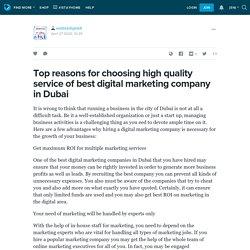 Top reasons for choosing high quality service of best digital marketing company in Dubai: webtekdigital4 — LiveJournal