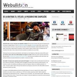 Webullition De la boutique à l'atelier, la passion d'une chapelière