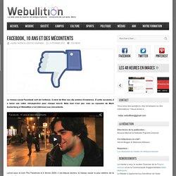 Webullition Facebook, 10 ans et des mécontents