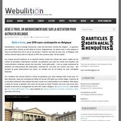 Webullition Bébé à trois, un webdocumentaire sur la gestation pour autrui en Belgique