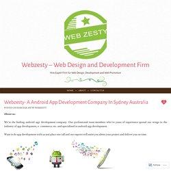 Webzesty- A Android App Development Company In Sydney Australia
