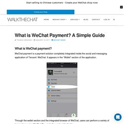 What is WeChat Payment? A Simple Guide - WalktheChat
