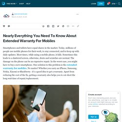 Nearly Everything You Need To Know About Extended Warranty For Mobiles