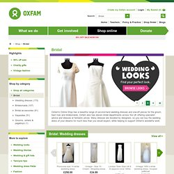 Wedding dresses : Bridal : Clothes & accessories : Oxfam's Online Shop