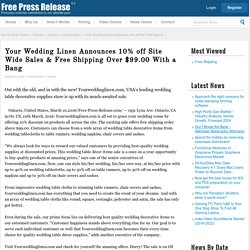 Wedding linen News: Your Wedding Linen Announces 10% off Site Wide Sales & Free Shipping Over $99.00 With a Bang